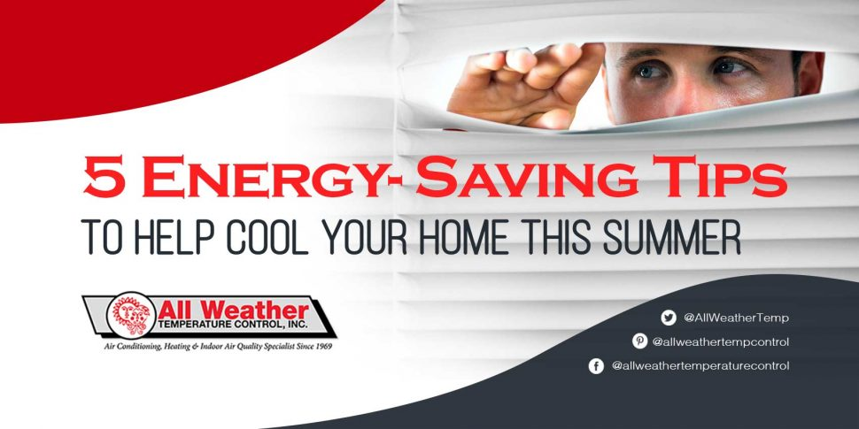 5 EnergySaving Tips To Help Cool Your Home This Summer