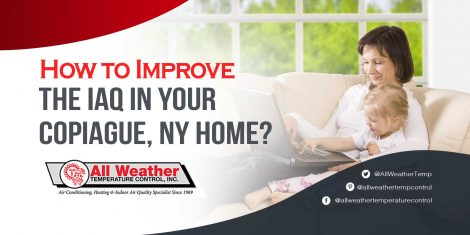 How to Improve the IAQ in Your Copiague, NY Home?